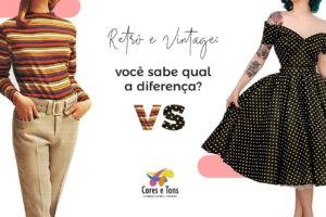 Vintage e Retrô: você sabe qual a diferença?