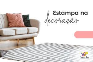 O uso de estampas nos diversos ambientes da casa