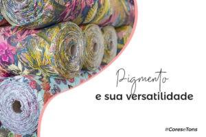Pigmento e sua versatilidade