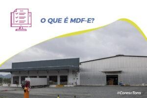 Saiba mais sobre o MDF-e